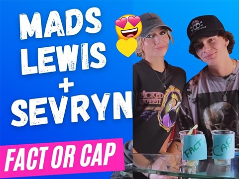 Mads Lewis & Sevryn Play Fact or Cap